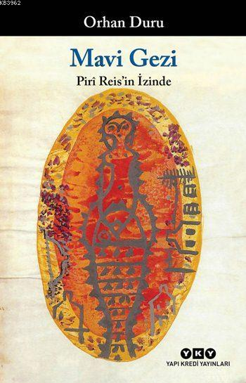 Mavi Gezi; Pirî Reis'in İzinde