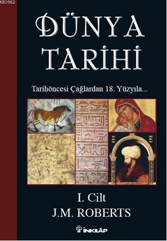 Dünya Tarihi I. Cilt; Tarihöncesi Çağlardan 18. Yüzyıla...
