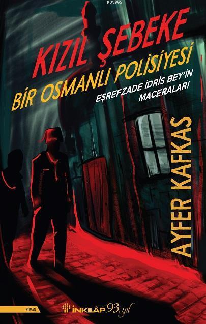 Kızıl Şebeke; Bir Osmanlı Polisiyesi
