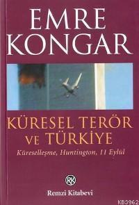 Küresel Terör ve Türkiye; Küreselleşme, Huntıngton, 11 Eylül