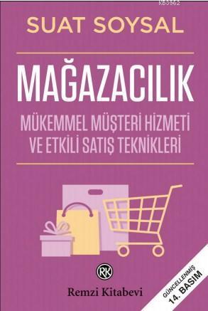 Mağazacılık; Mükemmel Müşteri Hizmeti ve Etkili Satış Teknikleri