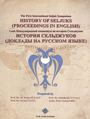 History of Seljucks (Proceedings in English) / (İngilizce - Rusça); The First International Seljuk Symposium