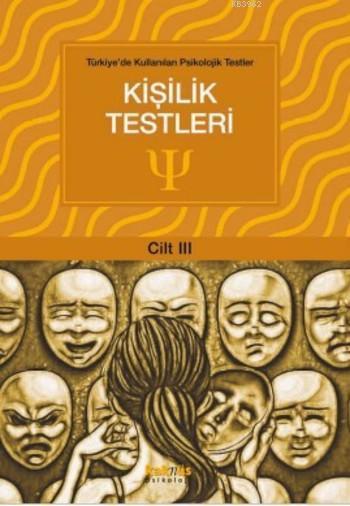Kişilik Testleri (Cilt III); Türkiye'de Kullanılan Psikolojik Testler