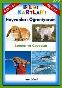 Hayvanları Öğreniyorum; Sorular ve Cevaplar (6-15 Yaş)