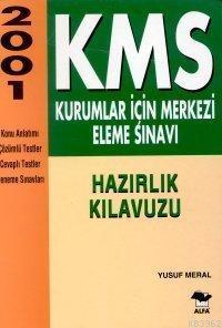 2001 Kms Kurumlar İçin Merkezi Eleme Sınavı Hazırlık Kılavuzu