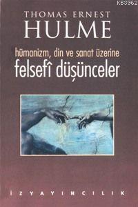 Felsefi Düşünceler: Hümanizm Din ve Sanat Üzerine