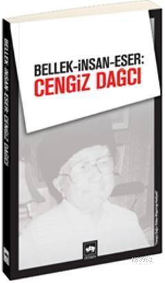 Bellek - İnsan - Eser: Cengiz Dağcı
