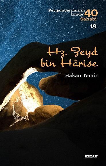 Hz.  Zeyd bin Harise; Peygamberimiz'in İzinde 40 Sahabi/19