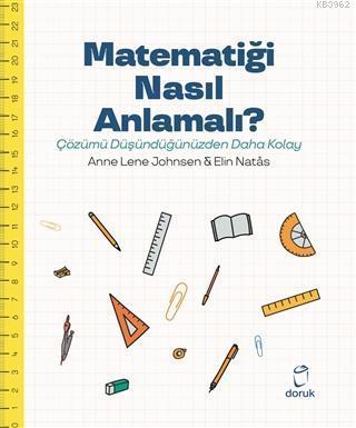 Matematiği Nasıl Anlamalı?; Çözümü Düşündüğümüzden Daha Kolay