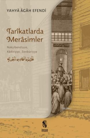 Tarîkatlarda Merâsimler; Nakşibendiyye, Kâdiriyye, Zenbûriyye