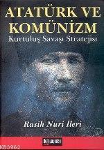 Atatürk ve Komünizm Kurtuluş Savaşı Stratejisi