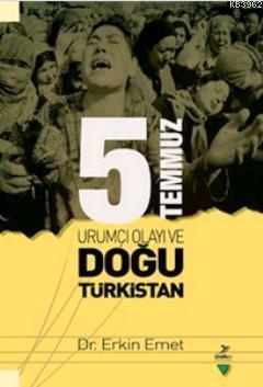 5 Temmuz Urumiçi Olayı ve Doğu Türkistan