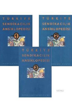 Türkiye Sendikacılık Ansiklopedisi (3 Cilt)