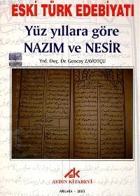 Eski Türk Edebiyatı; Yüzyıllara Göre Nazım ve Nesir