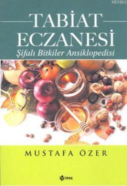Tabiat Eczanesi; Şifalı Bitkiler Ansiklopedsi