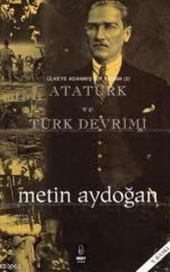 Ülkeye Adanmış Bir Yaşam| Atatürk ve Türk Devrimi