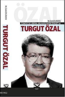 Türkiye'de Liberal-Mufazakar Siyaset ve Turgut Özal