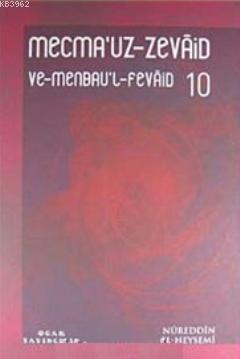 Mecmau'z- Zevaid ve Menbau'l Fevaid (20 Cilt); En Büyük Zevaid Koleksiyonu