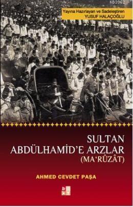 Sultan Abdülhamit'e Arzlar; (Ma'ruzat)
