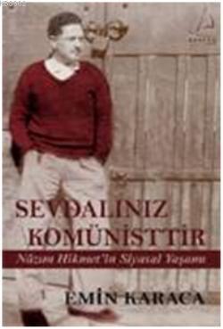 Sevdalınız Komünisttir (Cep Boy); Nazım Hikmet'in Siyasal Yaşamı