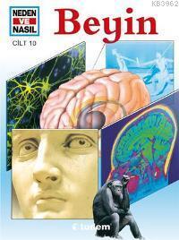 Beyin; Neden ve Nasıl (Cilt 10)