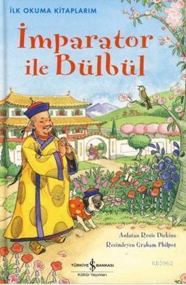 İlk Okuma Kitaplarım - İmparator ile Bülbül