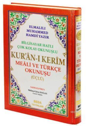 Kur'an-ı Kerim Meali ve Türkçe Okunuşu Üçlü (Rahle Boy, Kod.004); Bilgisayar Hatlı Çok Kolay Okunuşlu