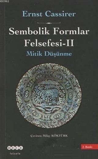 Sembolik Formlar Felsefesi - 2 Mitik Düşünme