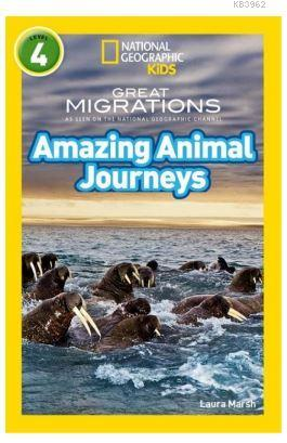 Amazing Animal Journeys (Readers 4); National Geographic Kids