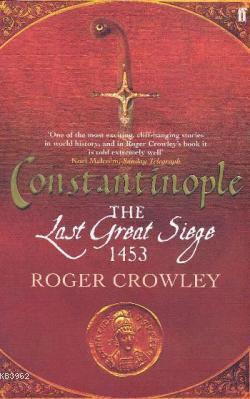 Constantinople the Last Great Siege 1453