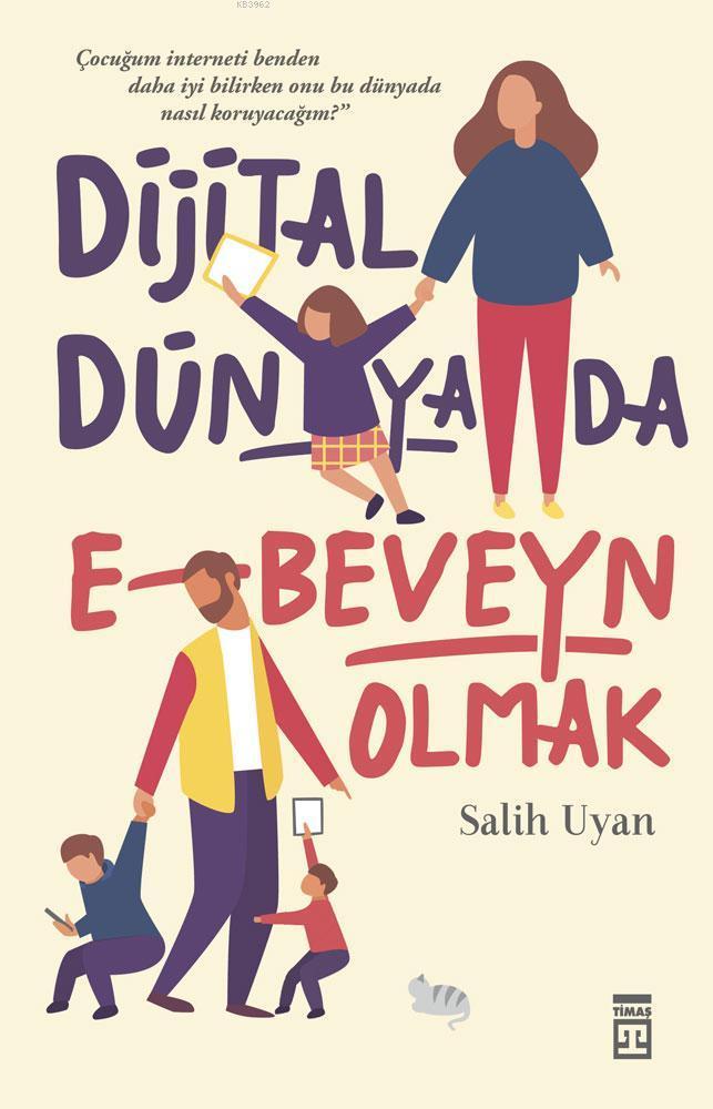 Dijital Dünyada E-Beveyn; Dijital Zamanlarda Çocuk Yetiştirmek