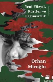Yeni Yüzyıl, Kürtler ve Bağımsızlık