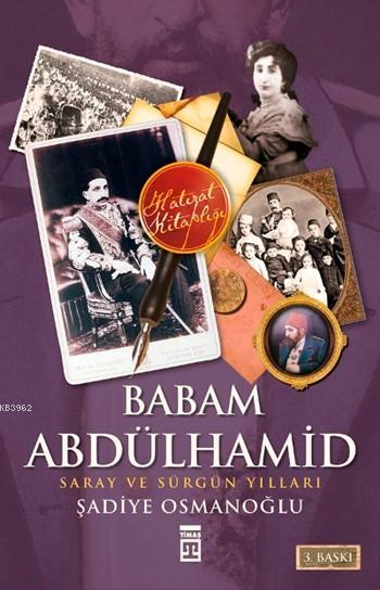 Babam Abdülhamid; Saray ve Sürgün Yılları