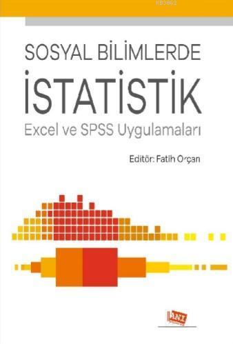 Sosyal Bilimlerde İstatistik Excel Ve Spss Uygulamaları