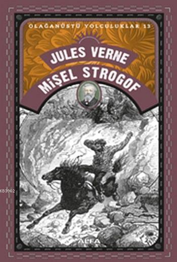 Mişel Strogof; Olağanüstü Yolculuklar 13