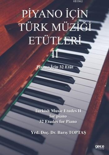 Piyano İçin Türk Müziği Etütleri II; Piyano İçin 32 Etüt