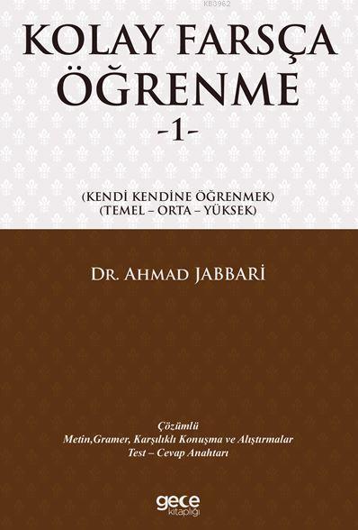 Kolay Farsça Öğrenme 1; Kendi Kendine Öğrenmek / Temel - Orta - Yüksek