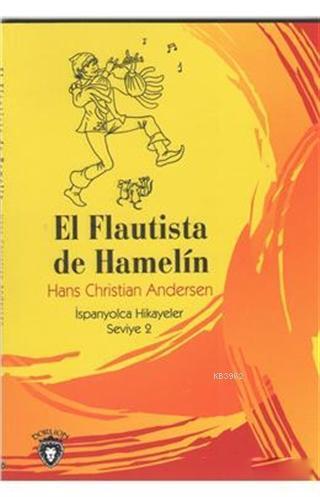 El Flautista De Hamelin; İspanyolca Hikayeler Seviye 2