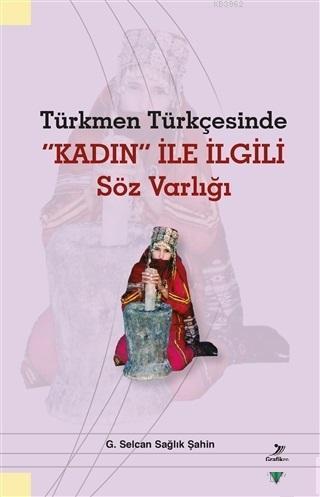 Türkmen Türkçesinde Kadın İle İlgili Söz Varlığı