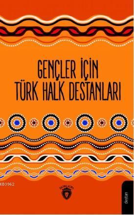 Gençler İçin Türk Destanları