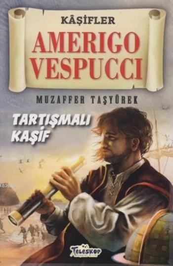 Amerigo Vespucci - Kaşifler Tartışmalı Kaşif