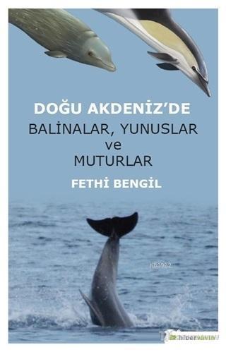 Doğu Akdeniz'de Balinalar, Yunuslar ve Muturlar