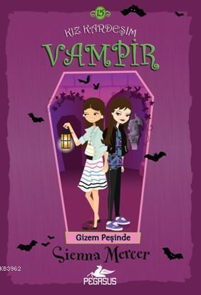 Kız Kardeşim Vampir 15 - Gizem Peşinde