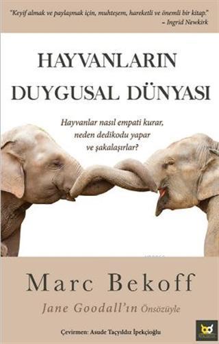 Hayvanların Duygusal Dünyası; Hayvanlar Nasıl Empati Kurar, Neden Dedikodu Yapar ve Şakalaşırlar?