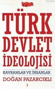 Türk Devlet İdeolojisi; Kavramlar Ve İnsanlar