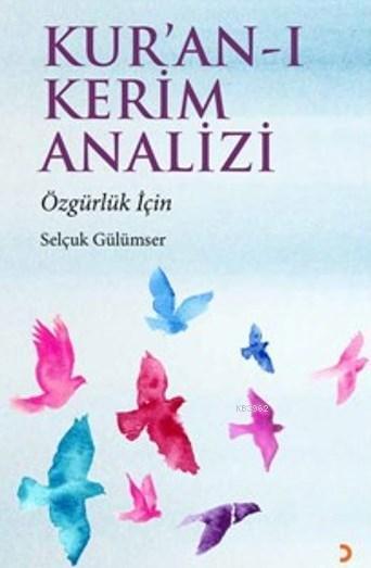 Kur,an-ı Kerim Analizi; Özgürlük İçin