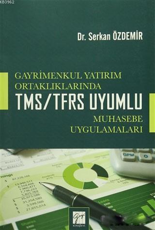 Gayrimenkul Yatırım Ortaklıklarında TMS/TFRS Uyumlu Muhasebe Uygulamaları