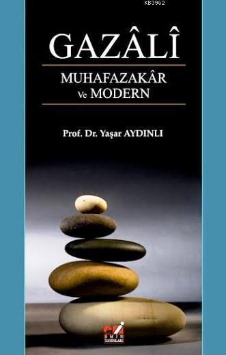 Gazali Muhafazakar ve Modern