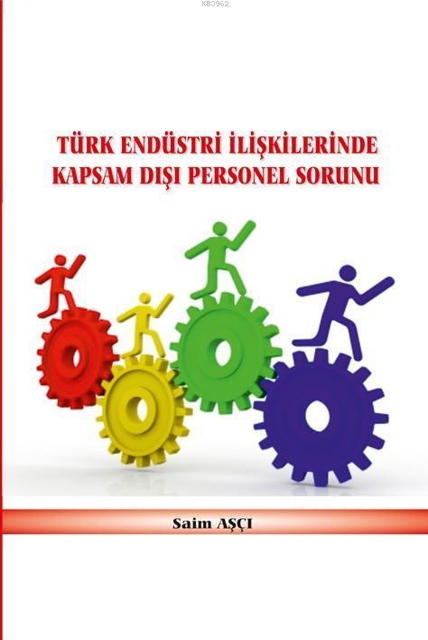 Türk Endüstri İlişkilerinde Kapsam Dışı Personel Sorunu