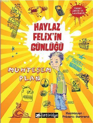 Haylaz Felixin Günlüğü; Muhteşem Plan